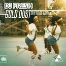 Gold Dust (Shy FX Re-Edit)/DJ Fresh