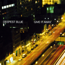Give It Away/Deepest Blue