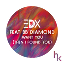 Want You (Then I Found You) (Vocal Edit) feat.BB Diamond/EDX