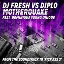 Motherquake (DJ Fresh vs. Diplo) feat.Dominique Young Unique/DJ Fresh