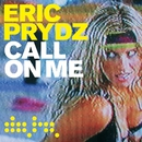 Call On Me (Remixes)/Eric Prydz