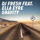 Gravity (Remixes) feat.Ella Eyre/DJ Fresh