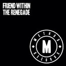 The Renegade/Friend Within