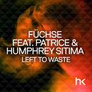 Left To Waste (Remixes) feat.Patrice,Humphrey Sitima/Füchse
