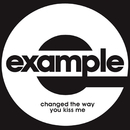 Changed the Way You Kiss Me (Remixes)/Example