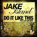 Do It Like This (Remixes) feat.Alec Sun Drae/Jake Island