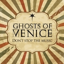 Don't Stop The Music (Remixes)/Ghosts Of Venice