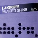 Make It Shine (Remixes)/La Griffe