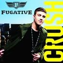 Crush/Fugative