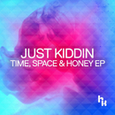 Time, Space & Honey EP/Just Kiddin