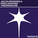 Tomorrowland/Jaxx Da Fishworks & Krista Richards