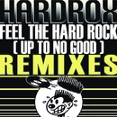 Feel the Hard Rock (Up to No Good)/Hardrox