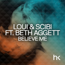 Believe Me (Remixes) feat.Beth Aggett/Loui & Scibi