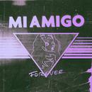 Forever/MIAMIGO