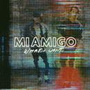 What I Want/MIAMIGO