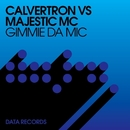 Gimmie Da Mic (Remixes)/Calvertron vs. Majestic MC