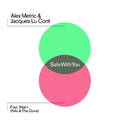 Safe With You (Remixes) feat.Malin/Alex Metric