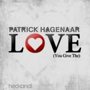L.O.V.E. (You Give The) [Remixes] feat.AMPM/Patrick Hagenaar