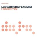 I Watch You (Remixes) feat.Mim/Lee Cabrera