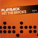 Hit The Bricks/Playback