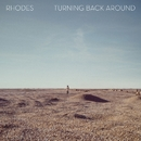 Turning Back Around/RHODES