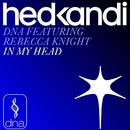 In My Head (Remixes) feat.Rebecca Knight/DNA