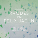 Your Soul (Holding On)/RHODES vs. Felix Jaehn