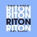 Rinse & Repeat (Remixes 1) feat.Kah-Lo/Riton