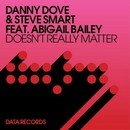 Doesn't Really Matter (Remixes) feat.Abigail Bailey/Danny Dove