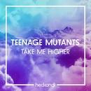 Take Me Higher/Teenage Mutants