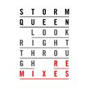 Look Right Through - Remixes/Storm Queen