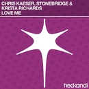 Love Me (Remixes)/Chris Kaeser, Stonebridge & Krista Richards