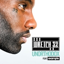 Unorthodox (Remixes) feat.Example/Wretch 32