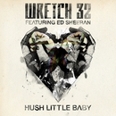 Hush Little Baby ([Remixes) feat.Ed Sheeran/Wretch 32