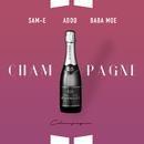 Champagne feat.Baba Moe,Sam-E/Adoo