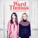 A Shorter Story - EP/Ward Thomas