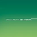 Vet du jag är över dig (Lucas Nord Remix)/Ana Diaz