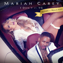 I Don't (Remix) feat.Remy Ma,YG/Mariah Carey