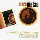 """Disco Pistas """"Canta como las Estrellas - Ranchero Vol. III""""/Pista"""
