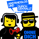 Ohne Dich (Extended Versions)/Anstandslos & Durchgeknallt