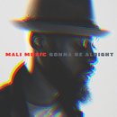 Gonna Be Alright/Mali Music