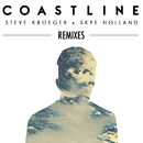 Coastline (Remixes) feat.Skye Holland/Steve Kroeger