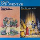 Saga och äventyr: Sagan om den riktiga prinsessan & Prins Hatt under jorden/Michael B Tretow & Lena Klefelt