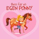 Saga och äventyr: Bess får en egen ponny/Mari Isedal