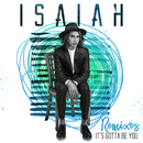 It's Gotta Be You (Remixes)/Isaiah