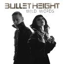 Wild Words/Bullet Height