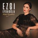 Naçizane/Ezgi Eyuboglu