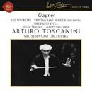 Wagner: Die Walküre & Tristan und Isolde (Excerpts), Siegfried Idyll/Arturo Toscanini