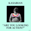 Are You Looking for Action?/Kasabian