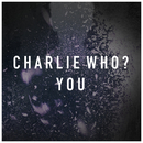 You/Charlie Who?